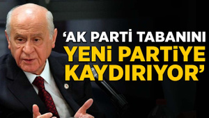 """""""Bahçeli, AKP tabanını yeni partiye kaydırıyor"""""""