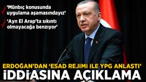 Erdoğan'dan 'Esad rejimi ile YPG anlaştı' iddialarına açıklama