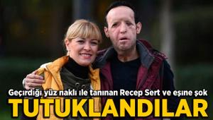 Yüz nakli olan Recep Sert eşi ile birlikte tutuklandı