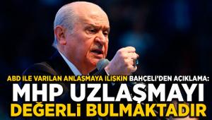 Bahçeli'den Türkiye-ABD anlaşmasıyla ilgili ilk açıklama