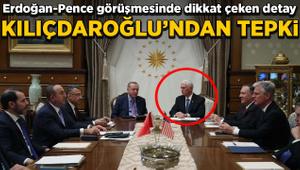 Erdoğan-Pence görüşmesinde dikkat çeken detay! Kılıçdaroğlu'ndan tepki