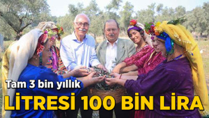 Litresi 100 bin lira! Tam 3 bin yıllık