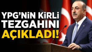 Çavuşoğlu YPG'nin kirli tezgahını açıkladı!