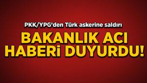 PKK/YPG'den Türk askerine saldırı! Acı haber geldi
