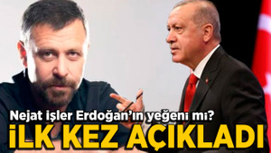 Nejat İşler Cumhurbaşkanı Erdoğan'ın yeğeni mi? İlk kez cevap verdi
