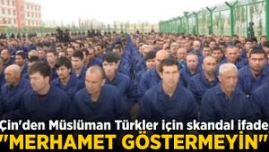 Çin'den Uygur Müslümanları için skandal ifade: Merhamet göstermeyin