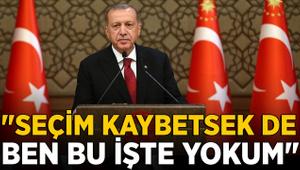 Erdoğan'dan EYT açıklaması: Seçimi kaybetsek de ben yokum