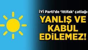 İYİ Parti'de 'ittifak' çatlağı: Yanlış ve kabul edilemez