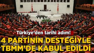 Türkiye'den tarihi adım! TBMM'de kabul edildi