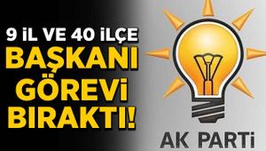 AK Parti'de 9 il ve 40 ilçe başkanı görevi bıraktı