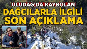 Uludağ'da kaybolan dağcılarla ilgili flaş gelişme