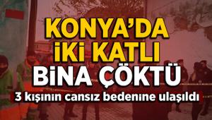 Konya'da 2 katlı kerpiç bina çöktü: 3 kişi enkaz altında iddiası