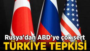 Rusya'dan ABD'ye çok sert Türkiye tepkisi!
