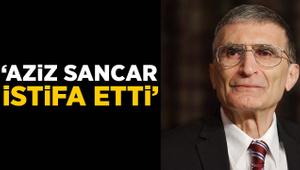 """Aziz Sancar istifa etti"""