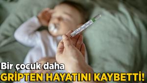 5 yaşındaki çocuk gripten hayatını kaybetti