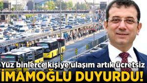 İmamoğlu duyurdu! İstanbul'da yüzbinlerce kişiye ücretsiz ulaşım...