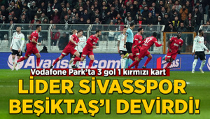 Sivasspor Beşiktaş'ı devirdi! Vodafone Park'ta 3 gol 1 kırmızı kart