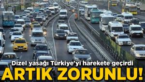 Dizel yasağı Türkiye'yi harekete geçirdi! Artık zorunlu oldu