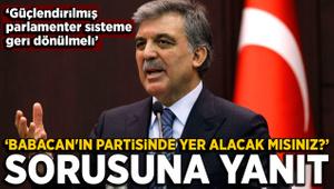 """Abdullah Gül'den """"Babacan'ın partisinde yer alacak mısınız?"""" sorusuna"""
