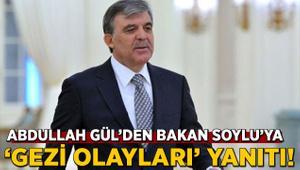 Abdullah Gül'den Bakan Soylu'ya 'Gezi olayları' yanıtı!