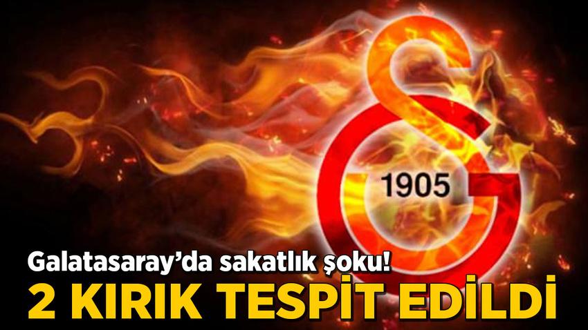 Galatasaray'da sakatlık şoku! 2 kırık tespit edildi
