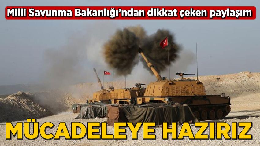 Milli Savunma Bakanlığı: Türk Silahlı Kuvvetleri mücadeleye hazırdır
