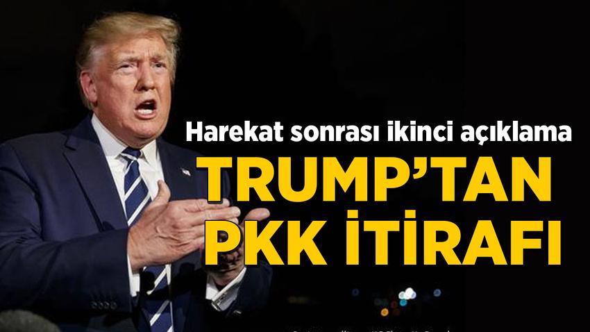 ABD Başkanı Trump'tan PKK itirafı