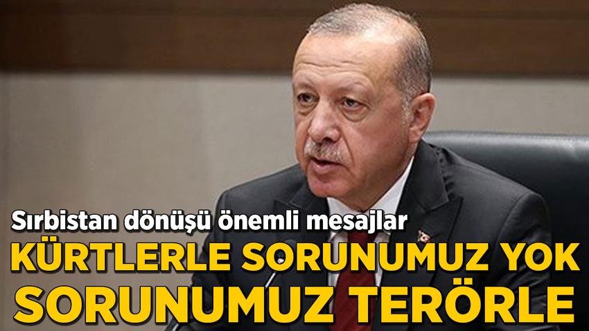 Cumhurbaşkanı Erdoğan: Kürtlerle sorunumuz yok, sorunumuz terörle