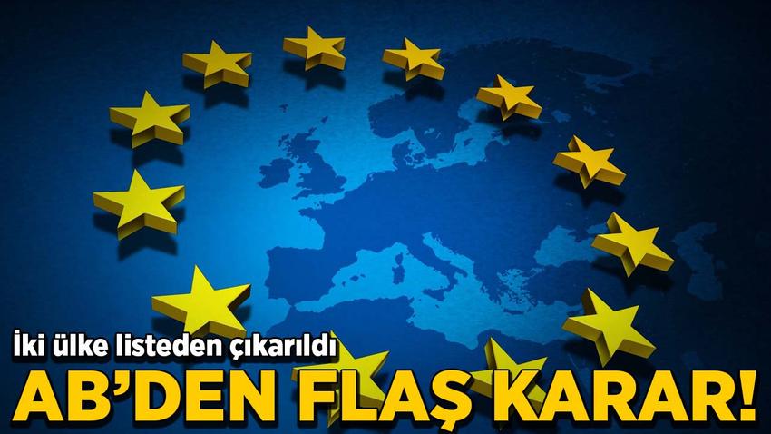 Avrupa Birliği'nden flaş karar! İki ülke vergi cenneti listesinden çıkarıldı
