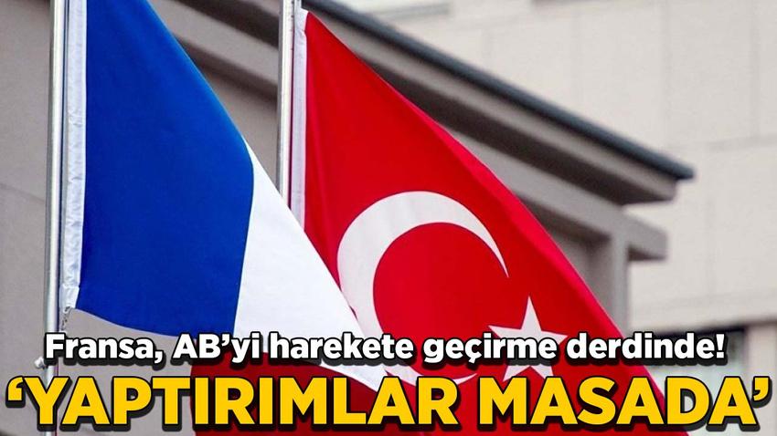 Fransa'dan Türkiye açıklaması: Yaptırımlar masada