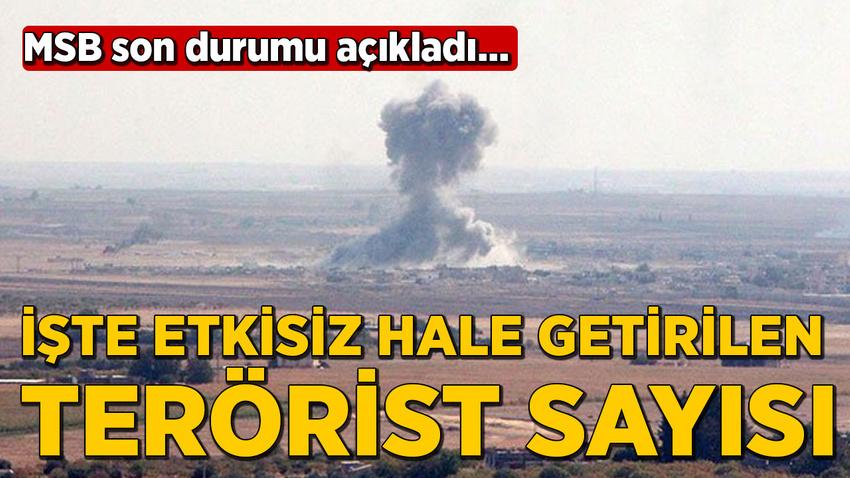 MSB son durumu açıkladı: 459 terörist etkisiz hale getirildi