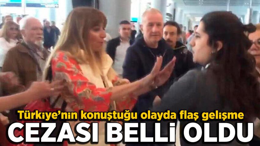 Havalimanı çalışanına hakaretler yağdıran kadının cezası belli oldu