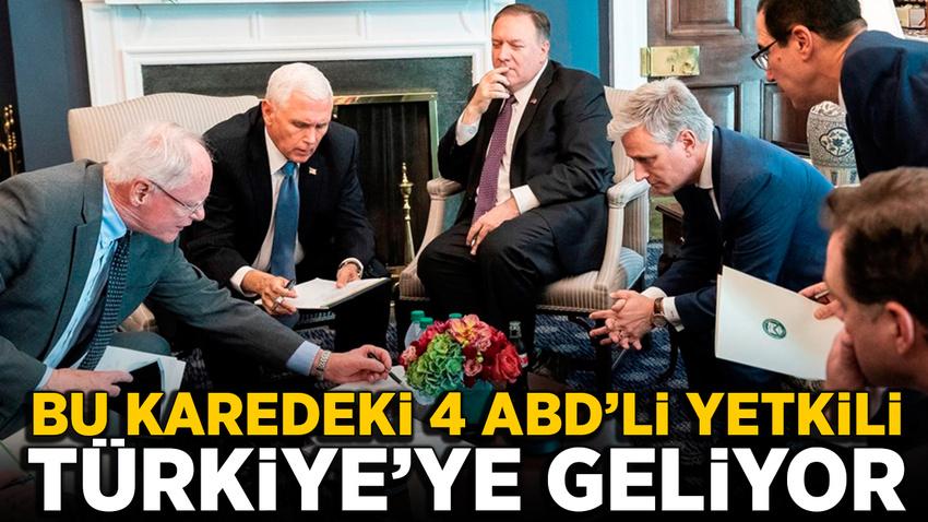 Bu karedeki 4 üst düzey ABD'li isim Türkiye'ye geliyor