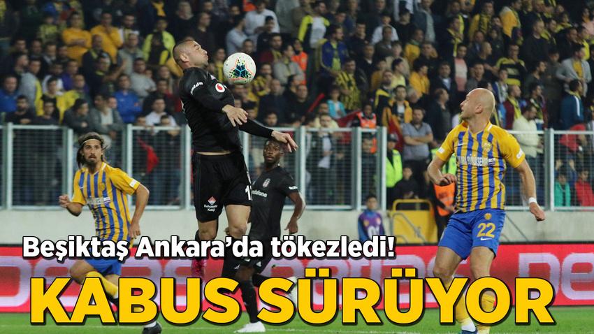 Deplasman kabusu sürüyor! Beşiktaş Ankara'da tökezledi!