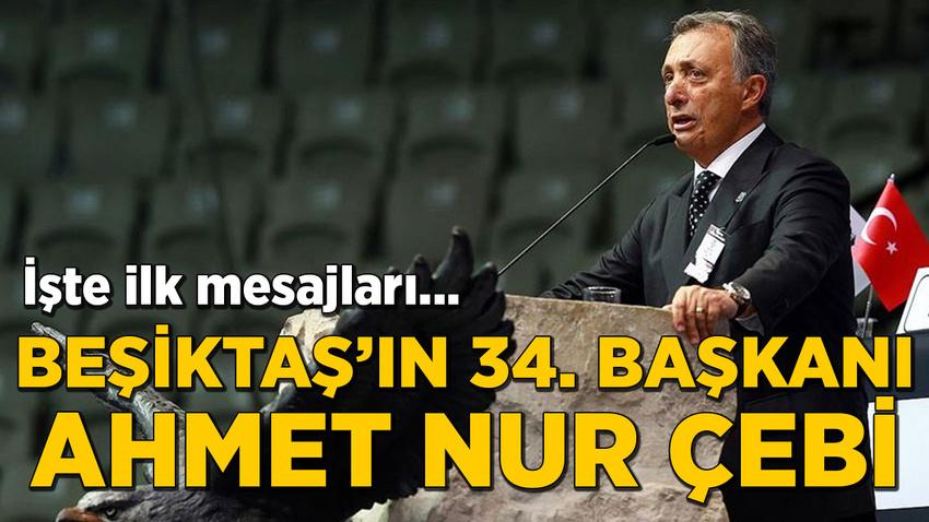Beşiktaş'ın 34. Başkanı Ahmet Nur Çebi