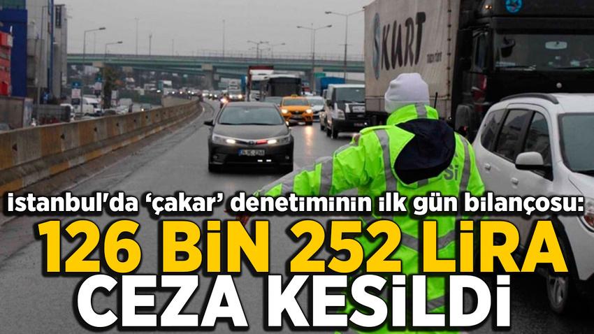 İstanbul'da 'çakar' denetiminin ilk gün bilançosu belli oldu
