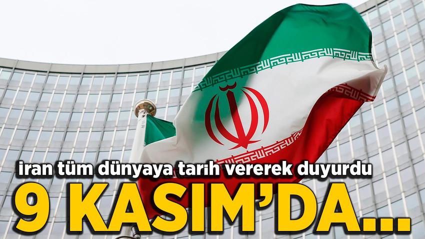 İran tüm dünyaya duyurdu: 9 Kasım'da başlayacağız
