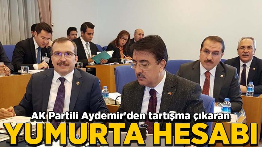 AK Partili Aydemir'den tartışma çıkaran yumurta hesabı