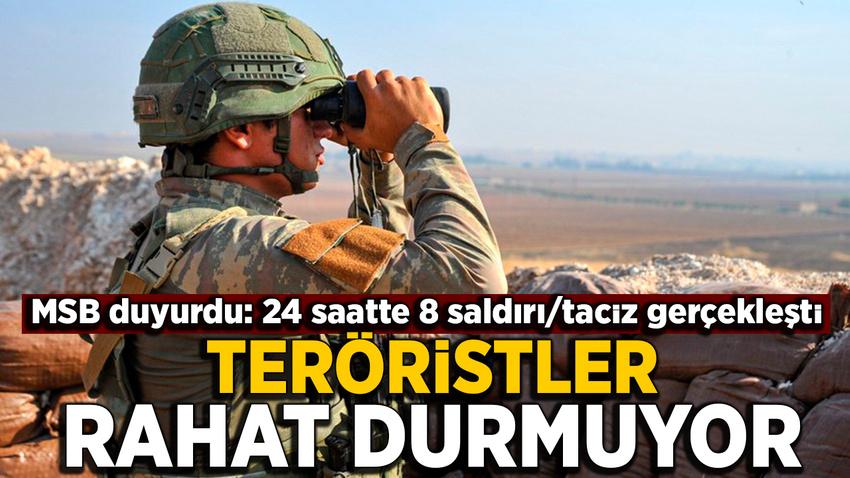 MSB duyurdu: 24 saatte 8 taciz/saldırı gerçekleştirdi