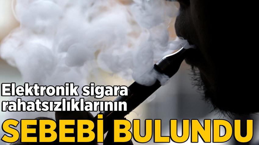 Elektronik sigara rahatsızlıklarının sebebi bulundu