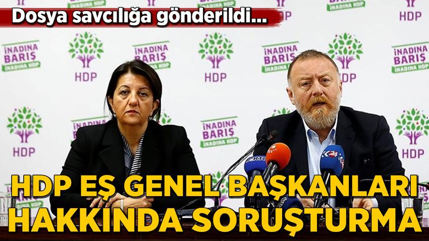 HDP Eş Genel Başkanları Temelli ve Buldan hakkında soruşturma