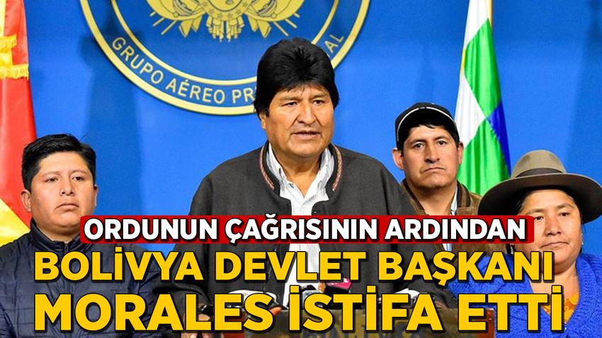 Bolivya Devlet Başkanı Morales, ordunun çağrısı üzerine istifa etti