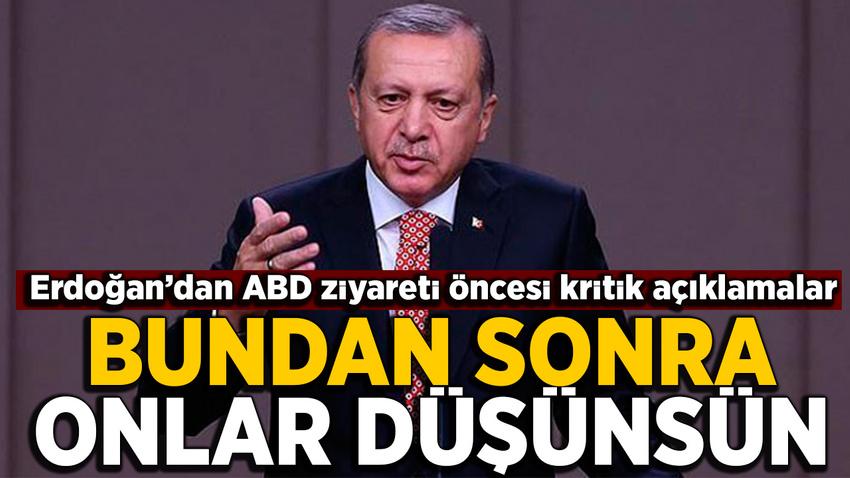 Erdoğan'dan ABD ziyareti öncesi kritik açıklamalar