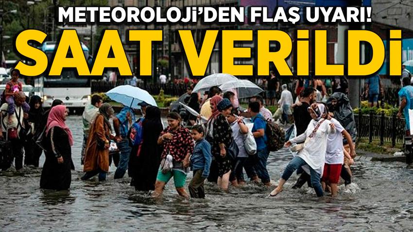 Meteoroloji'den sağanak uyarısı: Saat verildi