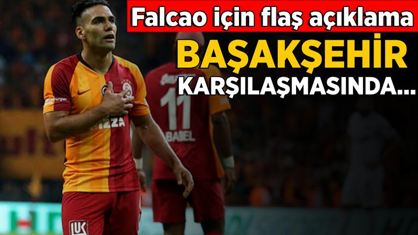 Falcao için flaş açıklama: Başakşehir maçında...