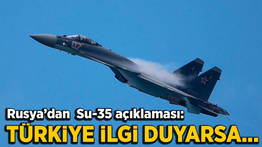 Rusya'dan Su-35 açıklaması: Türkiye ilgi duyarsa...