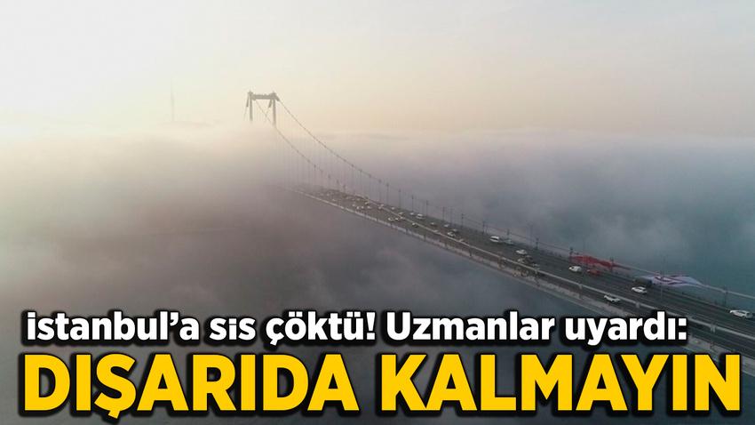 İstanbul'da sis sonrası uzmanlardan uyarı: Dışarıda uzun süre kalmayın