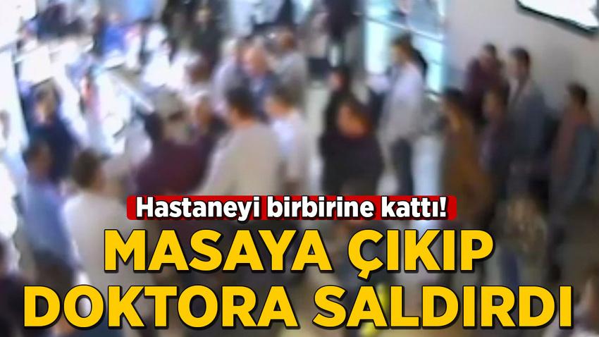 Hastaneyi birbirine kattı! Masaya çıkıp doktora saldırdı