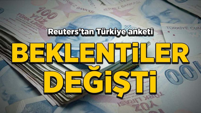 Reuters'tan Türkiye anketi! Beklentiler değişti