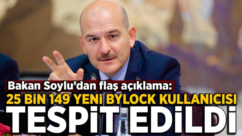 Soylu: 25 bin 149 yeni ByLock kullanıcısı tespit edildi